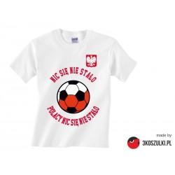 Koszulka kibica - nic się nie stało, Polacy nic się nie stało